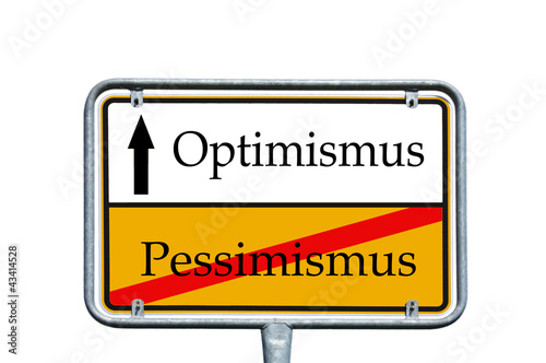 Schild - Optimismus / Pessimismus
