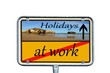 Sign - at work / Holidays