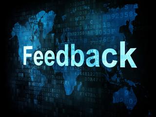 Marketing concept: pixelated words Feedback on digital screen