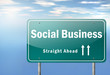 """Highway Signpost """"Social Business"""""""