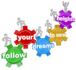 Follow Your Dreams to New Heights People Climbing Gears