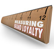 Measure Your Brand Loyalty Ruler Marketing Strength