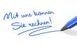 Stift- & Schriftserie: Mit uns können Sie rechnen! blau