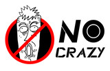 No crazy sign