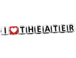 3D I Love Theater Button Click Here Block Text