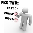 Pick Two - Fast Cheap Good Three Options Priorities
