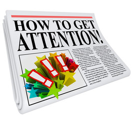 How to Get Attention Newspaper Headline Exposure
