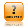 "Bouton ""BESOIN D'AIDE?"" (service clients support questions sos)"