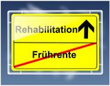 Schild - Frührente/Rehabilitation poster