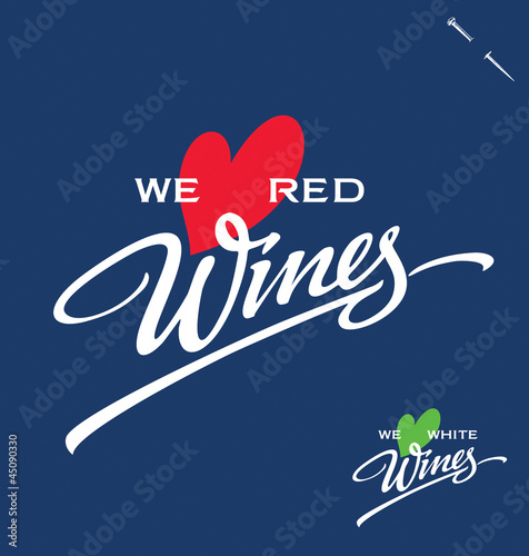 'We love red/white wines' hand lettering (vector)
