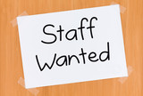 Sign on the Door Saying Staff Wanted