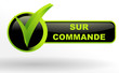 sur commande sur bouton validé vert et noir