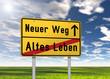 """Ortsschild """"Neuer Weg / Altes Leben"""""""