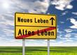 """Ortsschild """"Neues Leben / Altes Leben"""""""