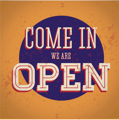Vintage sign - Come in, we are open