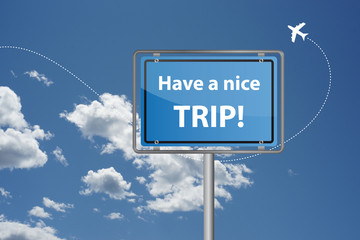 Have a nice trip!