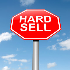 Hard sell concept.