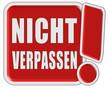 !-Schild rot NICHT VERPASSEN