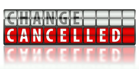 Business concept of change, cancelled