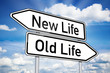 Wegweiser mit Old Life und New Life