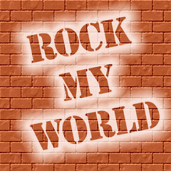 brick wall rock my world