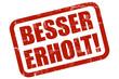 Grunge Stempel rot BESSER ERHOLT!