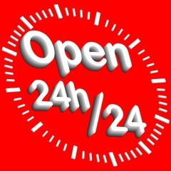 OPEN 24 H 24