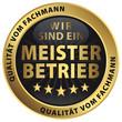 Meisterbetrieb - Qualität vom Fachmann