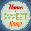 Vintage Home Sweet Home Sign - Vector EPS10
