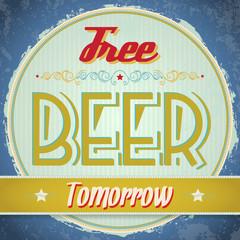 Vintage Free Beer Tomorrow Sign - Vector EPS10