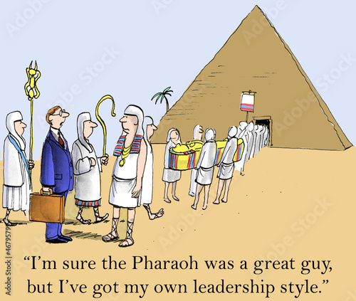 I'm sure the Pharaoh was a great guy