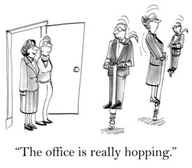 The office is really hopping for your visit