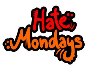 Hate mondays message