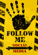 "grungy ""Follow Me"" social media sign  industrial style"