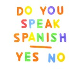 Do you speak spanish.