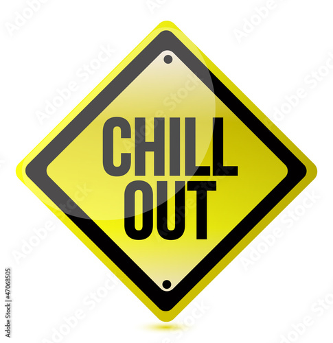 chill out yellow sign