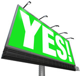 Yes Word Billboard Green Sign Approval Acceptance Answer