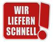 !-Schild rot quad WIR LIEFERN SCHNELL