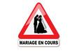 Panneau attention mariage en cours