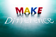 Make difference concept concept, words on blackboard
