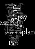 A Step by Step Guide to Medicare Part D s Prescription Drug Plan