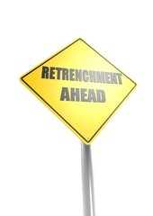 Retrenchment ahead.