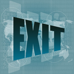 Exit word on digital screen - business concept
