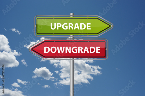 Upgrade - downgrade