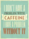 Retro Style Caffeine Poster - 47495162