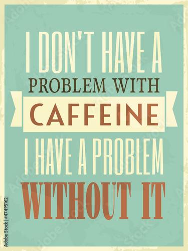 Retro Style Caffeine Poster © Iveta Angelova