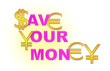 save your money - pink