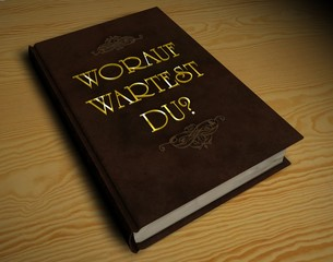 3D Buch - WORAUF WARTEST DU