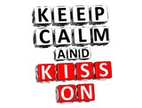 3D Keep Calm And Kiss On Button Click Here Block Text poster