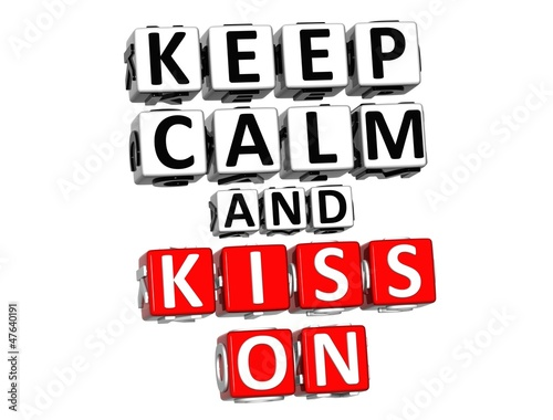 poster of 3D Keep Calm And Kiss On Button Click Here Block Text